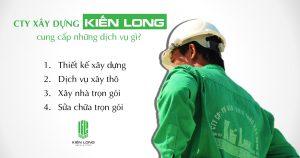 Công ty xây dựng Kiến Long cung cấp những dịch vụ nào